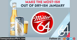 Miller64 Dry-ish January Sweepstakes