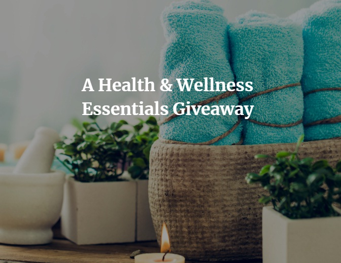 A Health And Wellness Essentials Giveaway