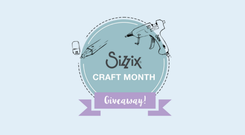 Sizzix Craft Month Giveaway