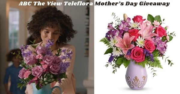 ABC The View Teleflora Mother's Day Giveaway