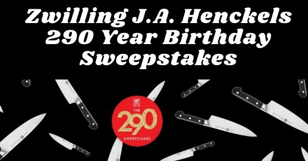 Zwilling J.A. Henckels 290 Year Birthday Sweepstakes