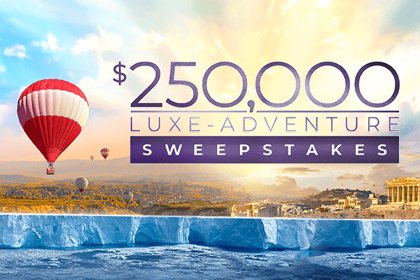 The $250000 Luxe-Adventure Sweepstakes